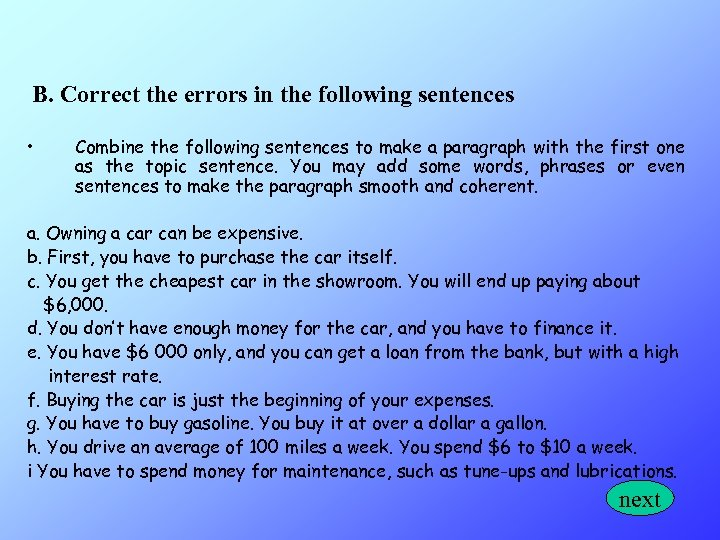 B. Correct the errors in the following sentences • Combine the following sentences