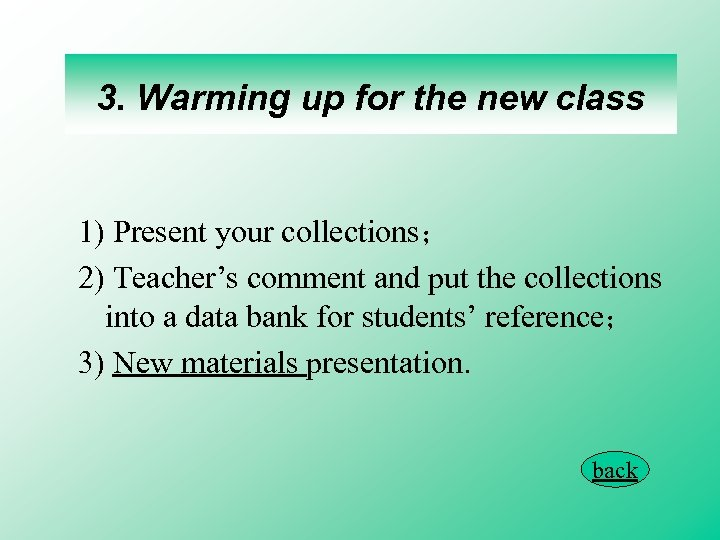 3. Warming up for the new class 1) Present your collections; 2) Teacher's comment