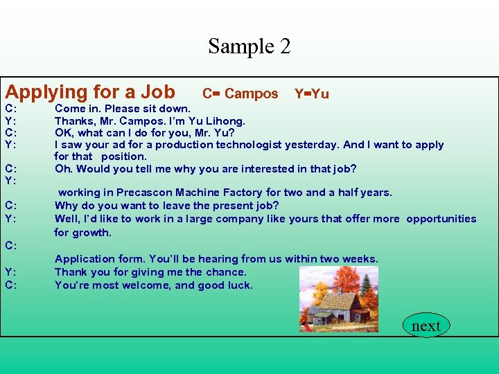 Sample 2 Applying for a Job C: Y: C= Campos Y=Yu Come in. Please