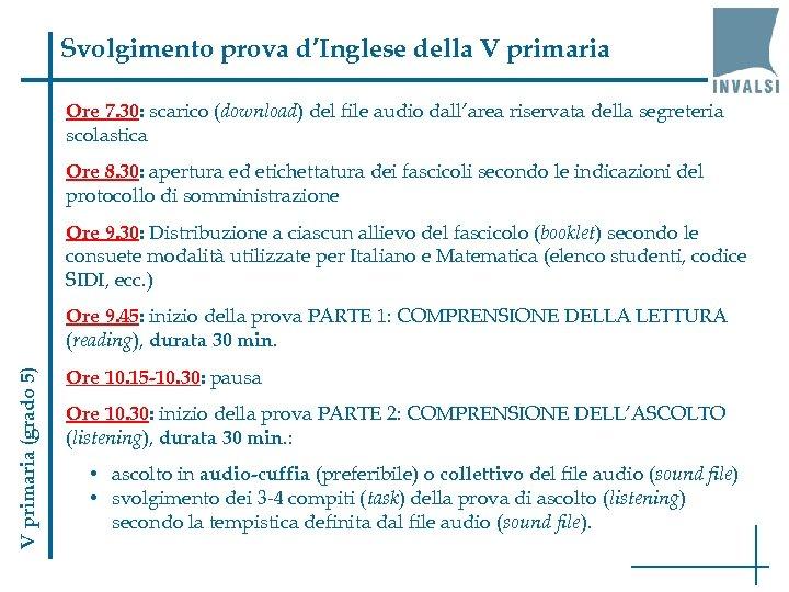 Svolgimento prova d'Inglese della V primaria Ore 7. 30: scarico (download) del file audio