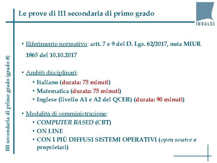 Le prove di III secondaria di primo grado (grado 8) • Riferimento normativo: artt.