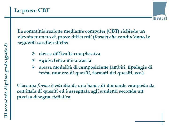 III secondaria di primo grado (grado 8) Le prove CBT La somministrazione mediante computer