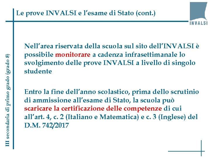 III secondaria di primo grado (grado 8) Le prove INVALSI e l'esame di Stato