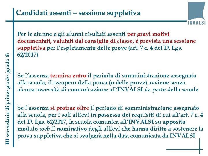 III secondaria di primo grado (grado 8) Candidati assenti – sessione suppletiva Per le