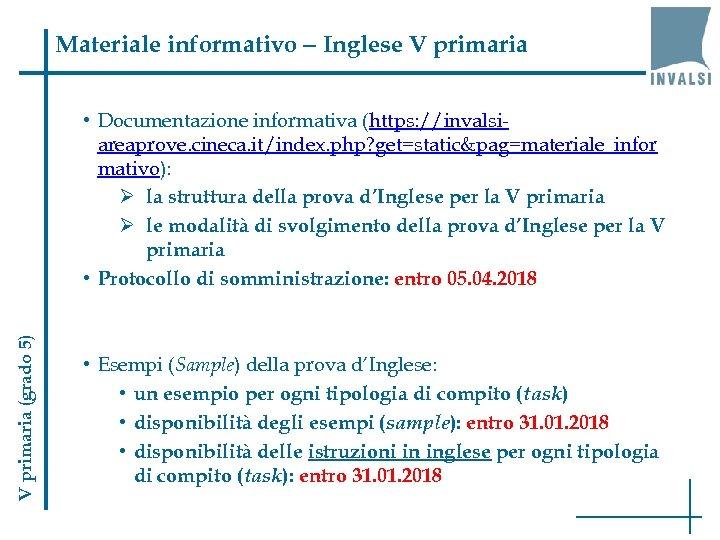 Materiale informativo – Inglese V primaria (grado 5) • Documentazione informativa (https: //invalsiareaprove. cineca.