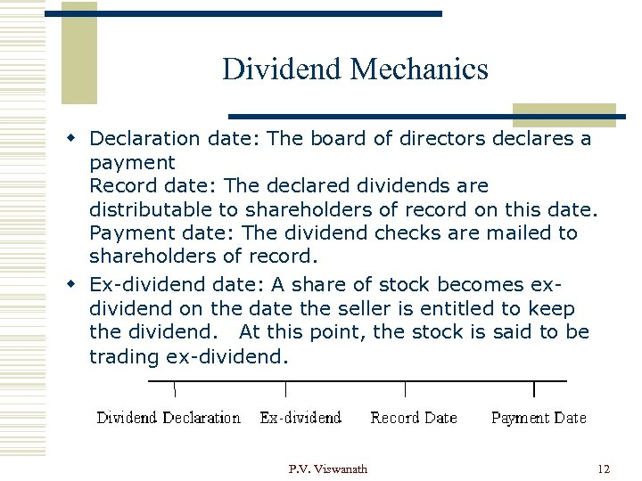 Dividend Mechanics w Declaration date: The board of directors declares a payment Record date: