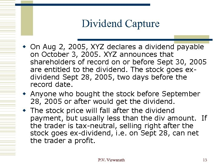 Dividend Capture w On Aug 2, 2005, XYZ declares a dividend payable on October
