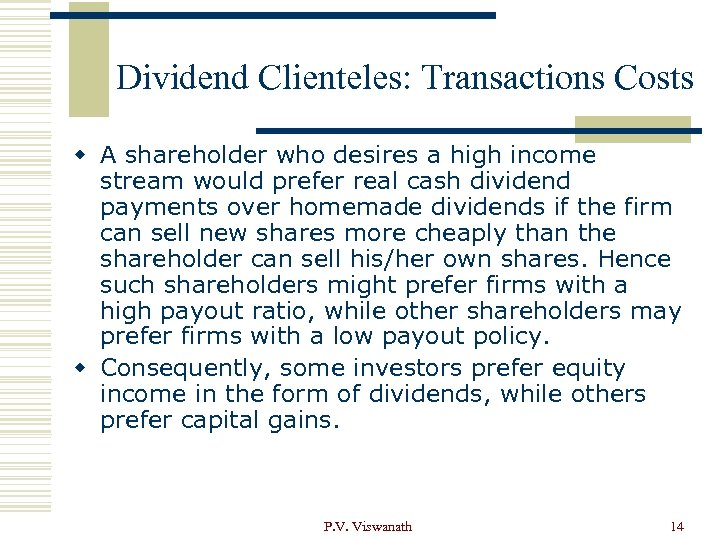 Dividend Clienteles: Transactions Costs w A shareholder who desires a high income stream would