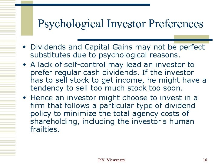 Psychological Investor Preferences w Dividends and Capital Gains may not be perfect substitutes due