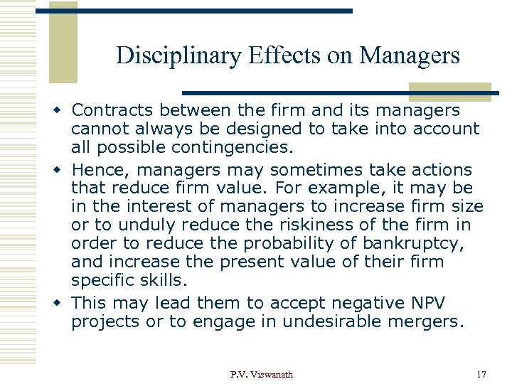 Disciplinary Effects on Managers w Contracts between the firm and its managers cannot always