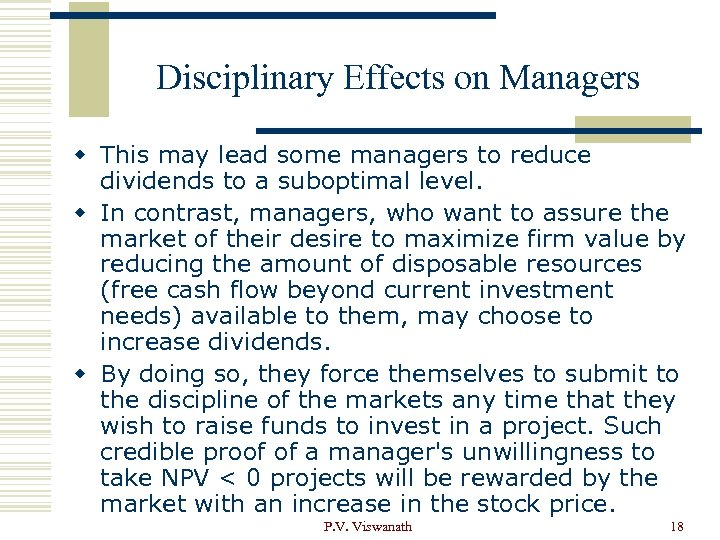 Disciplinary Effects on Managers w This may lead some managers to reduce dividends to