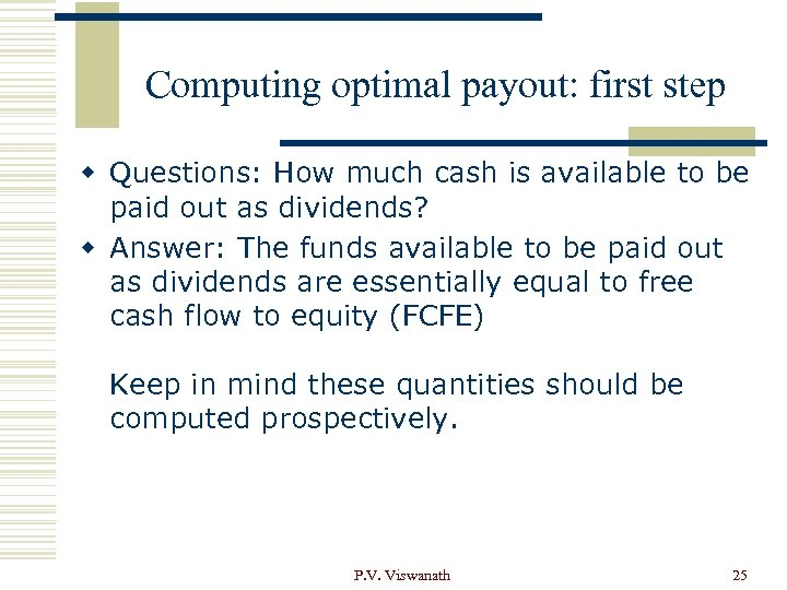 Computing optimal payout: first step w Questions: How much cash is available to be