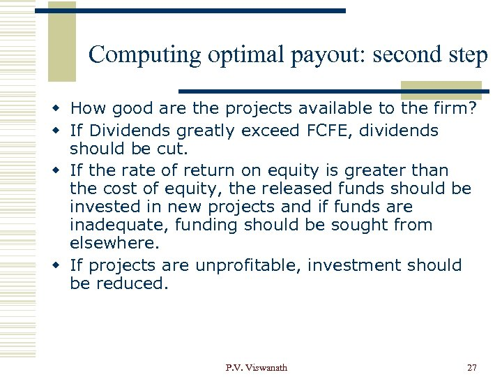 Computing optimal payout: second step w How good are the projects available to the