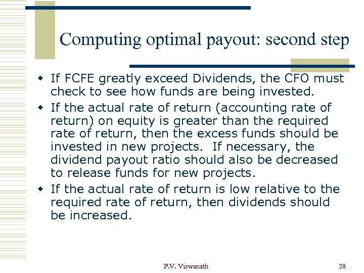 Computing optimal payout: second step w If FCFE greatly exceed Dividends, the CFO must