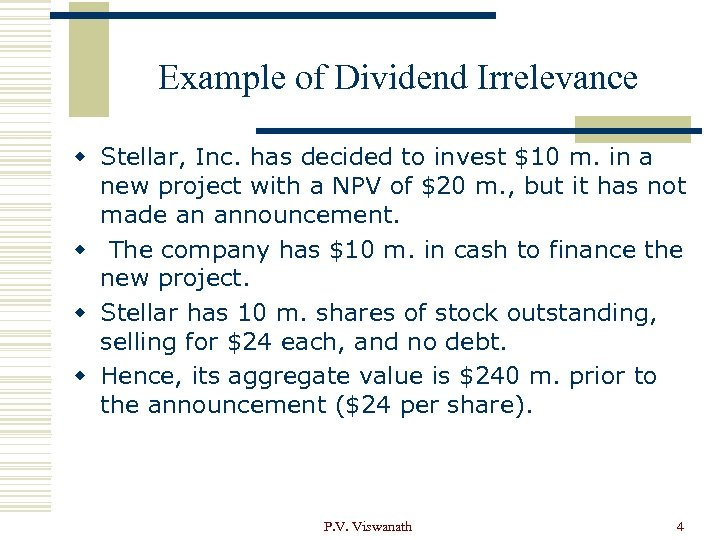 Example of Dividend Irrelevance w Stellar, Inc. has decided to invest $10 m. in