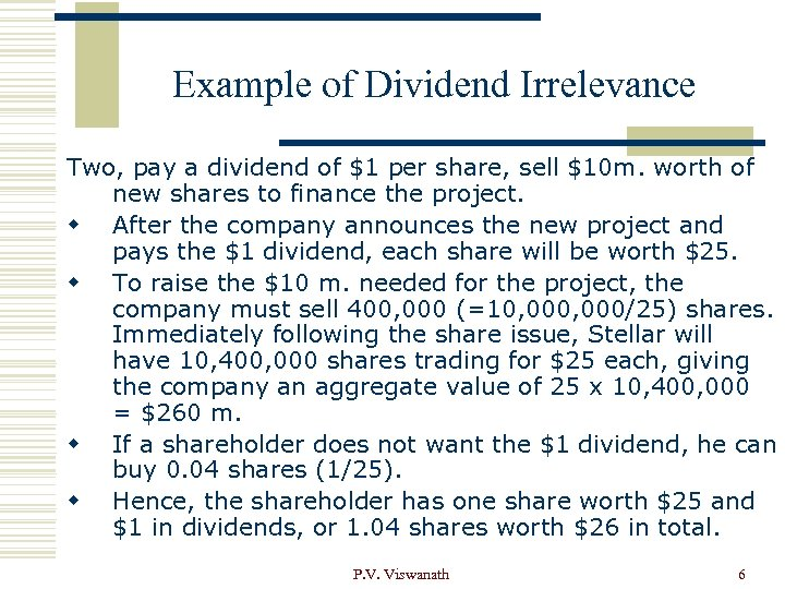 Example of Dividend Irrelevance Two, pay a dividend of $1 per share, sell $10