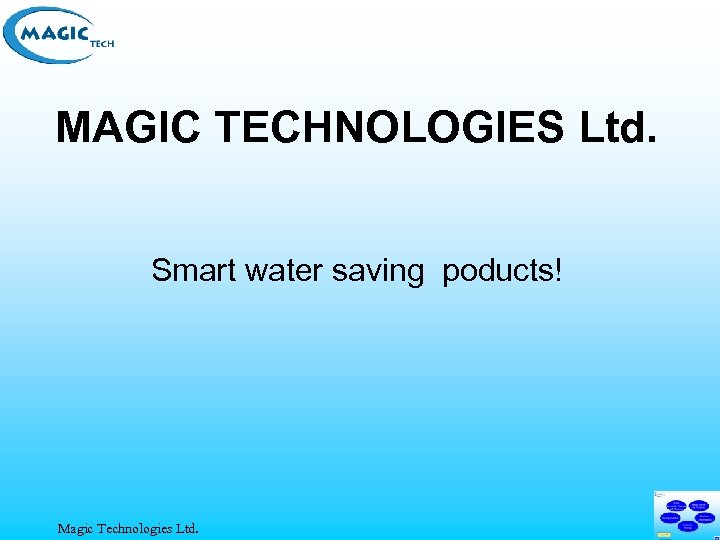 MAGIC TECHNOLOGIES Ltd. Smart water saving poducts! Magic Technologies Ltd.