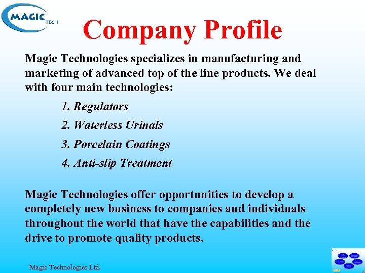 Company Profile Magic Technologies specializes in manufacturing and marketing of advanced top of the