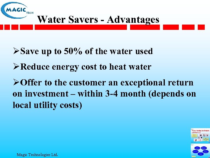 Water Savers - Advantages ØSave up to 50% of the water used ØReduce energy