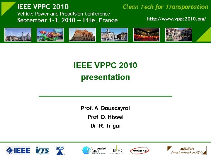 IEEE VPPC 2010 Clean Tech for Transportation Vehicle Power and Propulsion Conference September 1