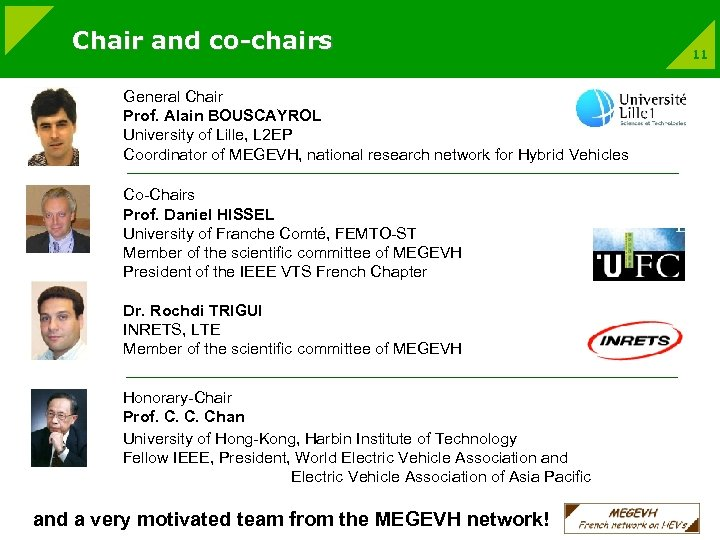 Chair and co-chairs General Chair Prof. Alain BOUSCAYROL University of Lille, L 2 EP