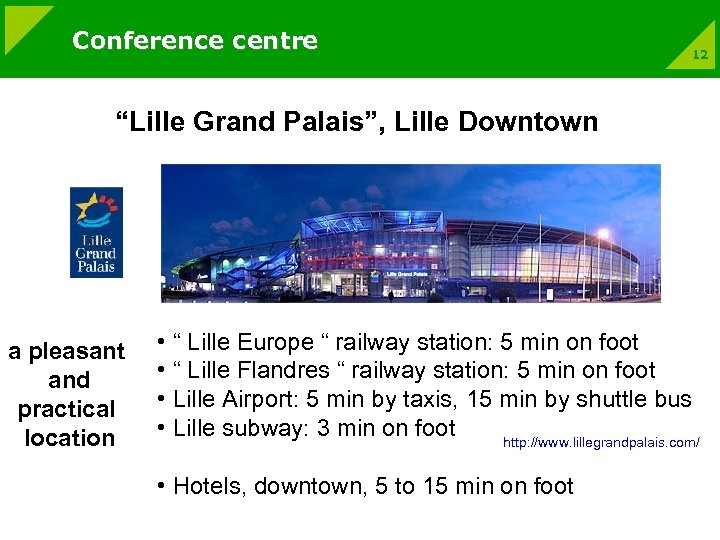 """Conference centre 12 """"Lille Grand Palais"""", Lille Downtown a pleasant and practical location •"""