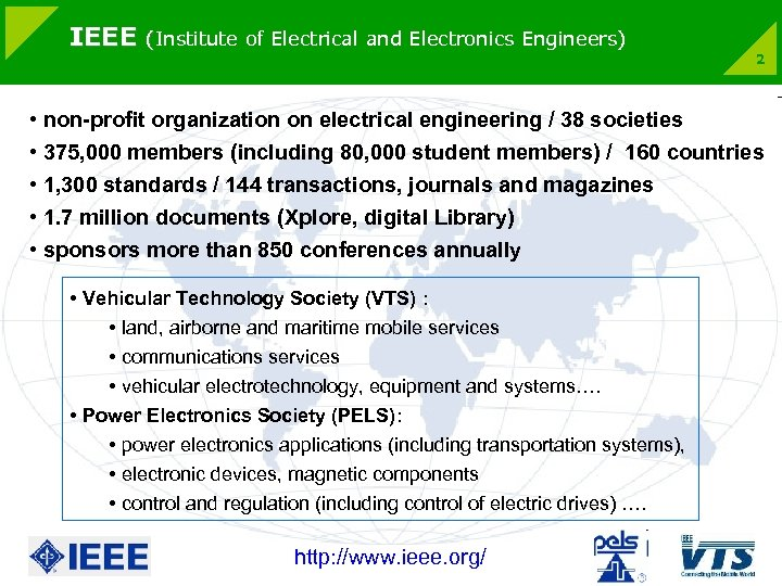 IEEE (Institute of Electrical and Electronics Engineers) 2 • non-profit organization on electrical engineering