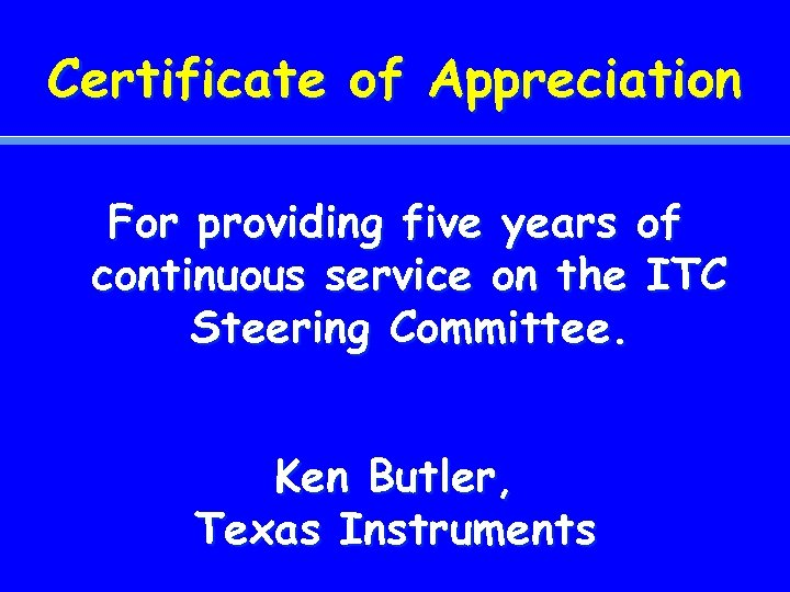 Certificate of Appreciation For providing five years of continuous service on the ITC Steering