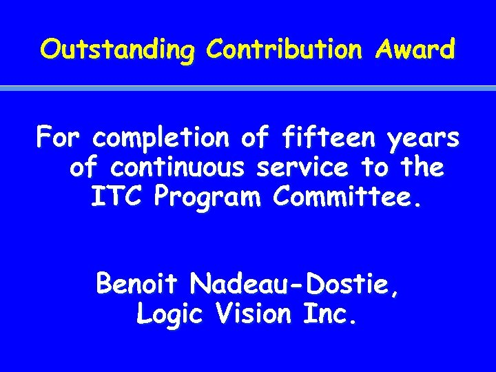Outstanding Contribution Award For completion of fifteen years of continuous service to the ITC