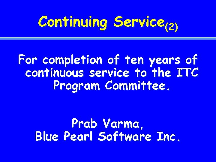 Continuing Service(2) For completion of ten years of continuous service to the ITC Program