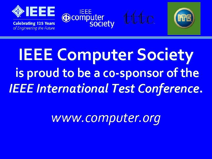 IEEE Computer Society is proud to be a c 0 -sponsor of the IEEE