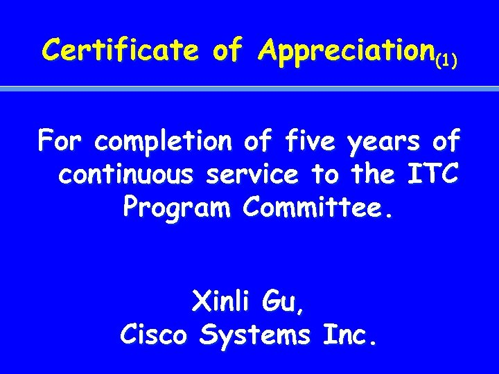 Certificate of Appreciation(1) For completion of five years of continuous service to the ITC
