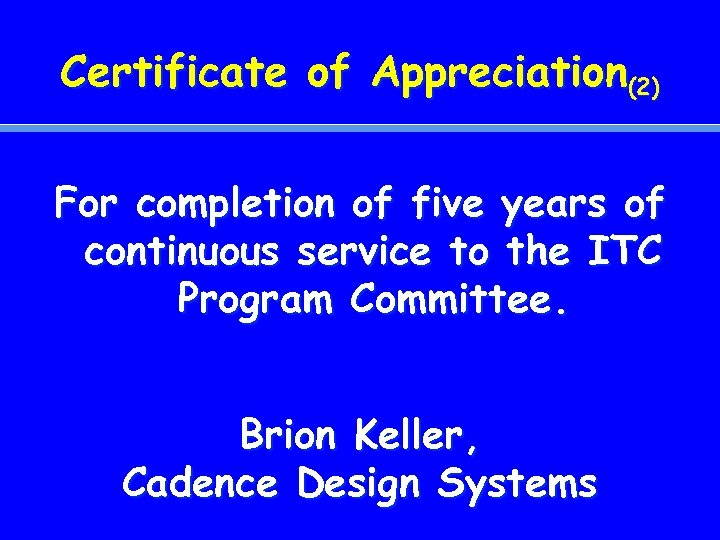 Certificate of Appreciation(2) For completion of five years of continuous service to the ITC