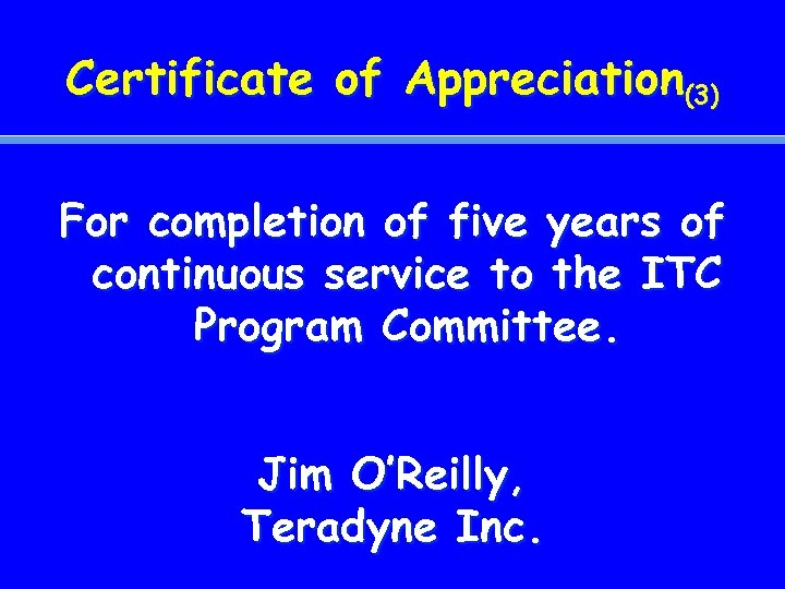 Certificate of Appreciation(3) For completion of five years of continuous service to the ITC