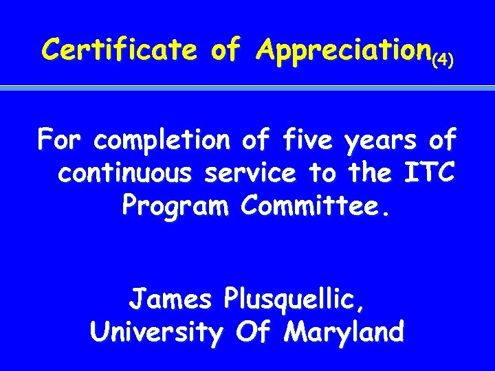 Certificate of Appreciation(4) For completion of five years of continuous service to the ITC