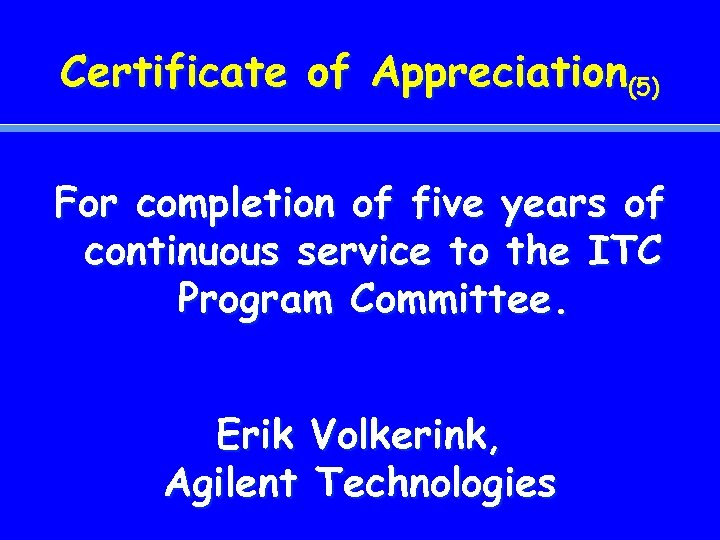 Certificate of Appreciation(5) For completion of five years of continuous service to the ITC