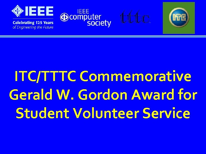 ITC/TTTC Commemorative Gerald W. Gordon Award for Student Volunteer Service