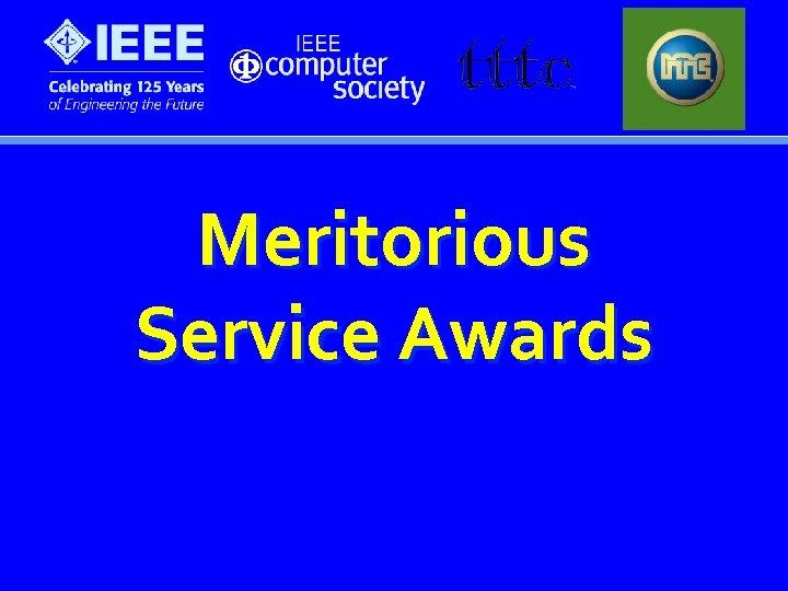 Meritorious Service Awards