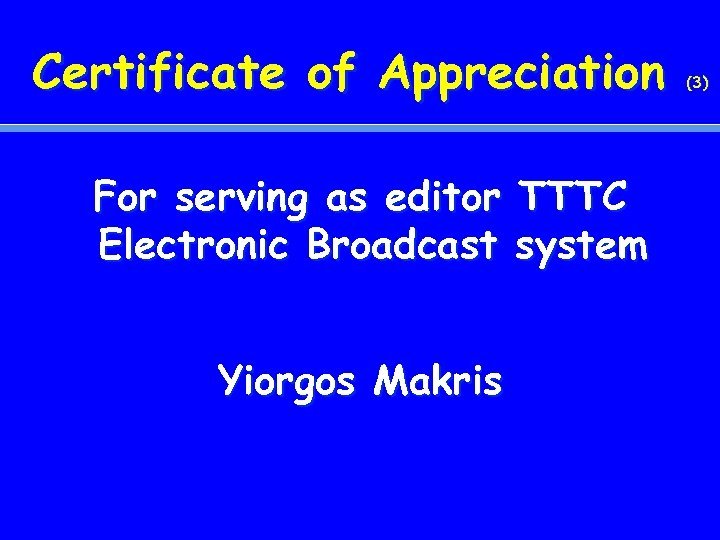 Certificate of Appreciation For serving as editor TTTC Electronic Broadcast system Yiorgos Makris (3)