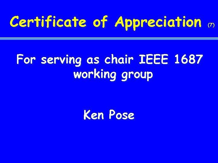 Certificate of Appreciation For serving as chair IEEE 1687 working group Ken Pose (7)