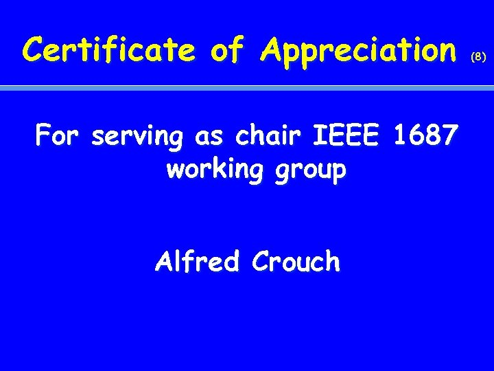 Certificate of Appreciation For serving as chair IEEE 1687 working group Alfred Crouch (8)