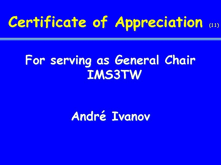 Certificate of Appreciation For serving as General Chair IMS 3 TW André Ivanov (11)