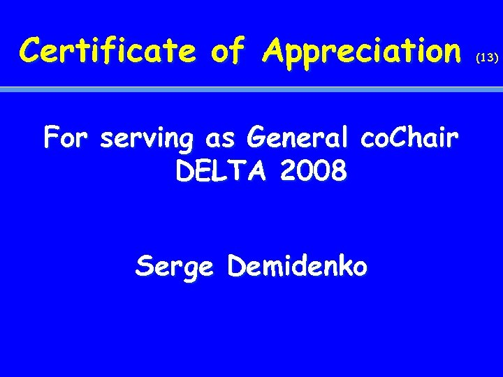 Certificate of Appreciation For serving as General co. Chair DELTA 2008 Serge Demidenko (13)