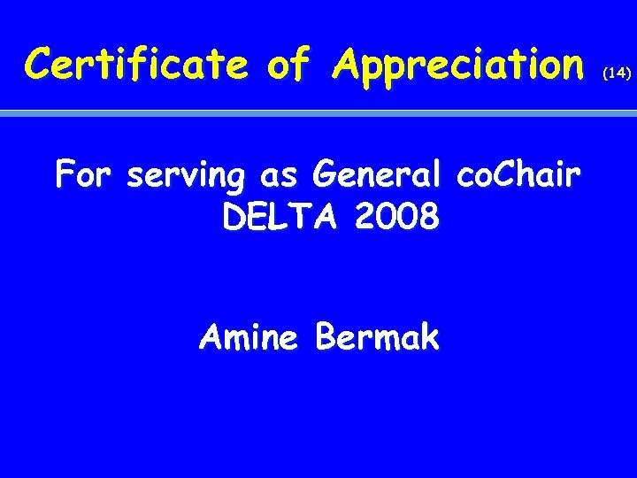 Certificate of Appreciation For serving as General co. Chair DELTA 2008 Amine Bermak (14)