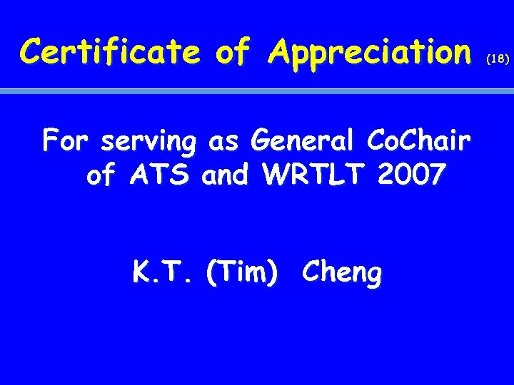 Certificate of Appreciation For serving as General Co. Chair of ATS and WRTLT 2007