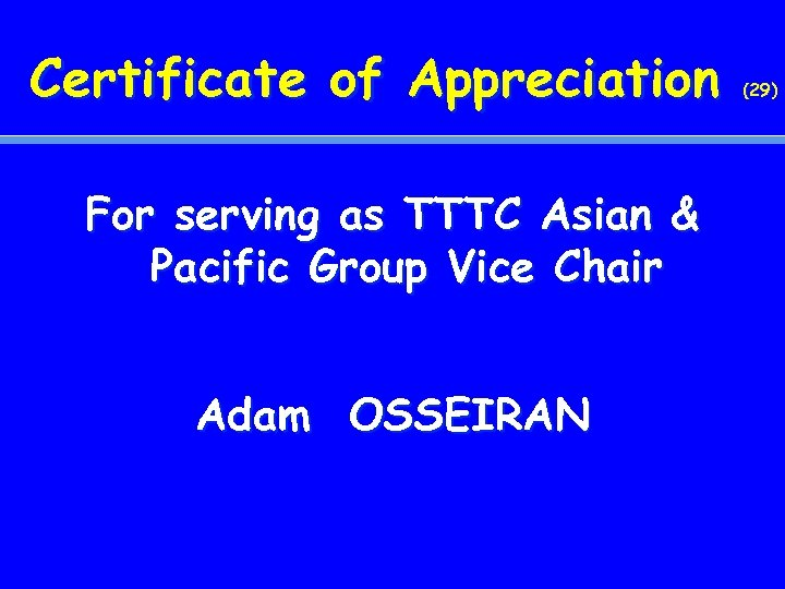 Certificate of Appreciation For serving as TTTC Asian & Pacific Group Vice Chair Adam