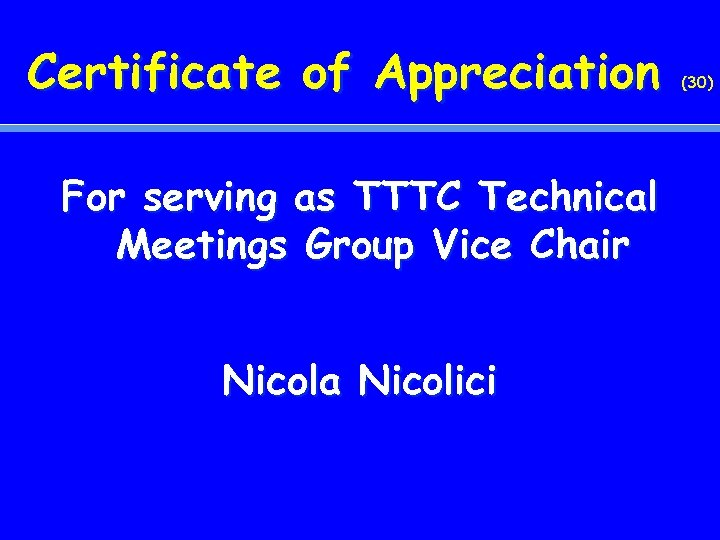 Certificate of Appreciation For serving as TTTC Technical Meetings Group Vice Chair Nicola Nicolici