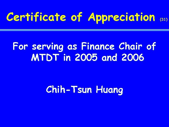 Certificate of Appreciation For serving as Finance Chair of MTDT in 2005 and 2006