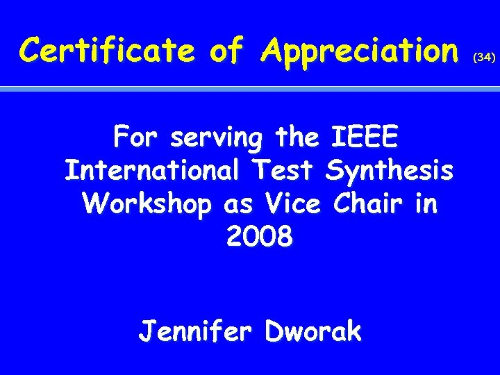 Certificate of Appreciation For serving the IEEE International Test Synthesis Workshop as Vice Chair