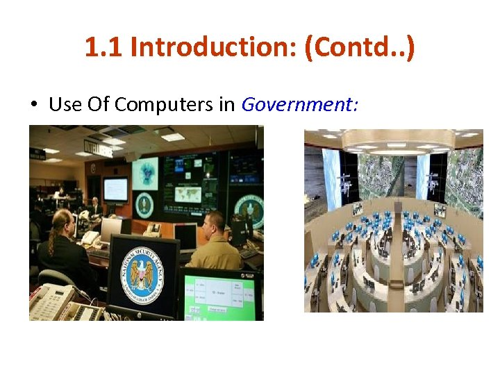 1. 1 Introduction: (Contd. . ) • Use Of Computers in Government: